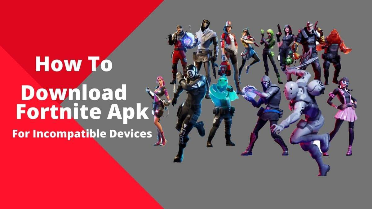 fortnite apk for incompatible devices